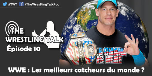 The Wrestlin Talk Épisode 10